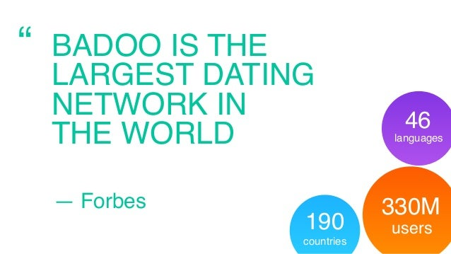"""46 languages 330M users190 countries """" BADOO IS THE LARGEST DATING NETWORK IN THE WORLD — Forbes"""