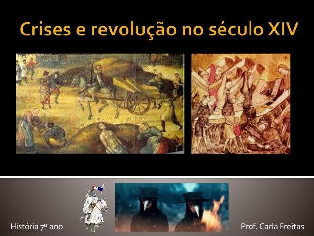 História 7º ano Prof. Carla Freitas