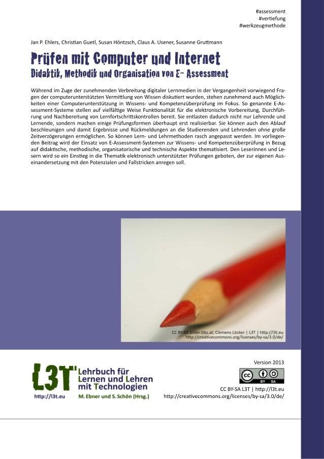 E-Assessment bezeichnet eine Lernfortschrittskontrolle, die mit Hilfe elektronischer Medien vorbereitet, durchgeführt und ...