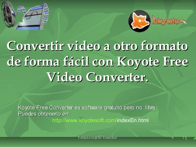 Convertir video a otro formato de forma fácil con Koyote Free Video Converter. Koyote Free Converter es software gratuito ...