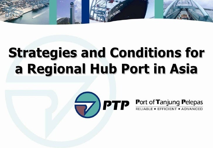 Strategies and Conditions for a Regional Hub Port in Asia