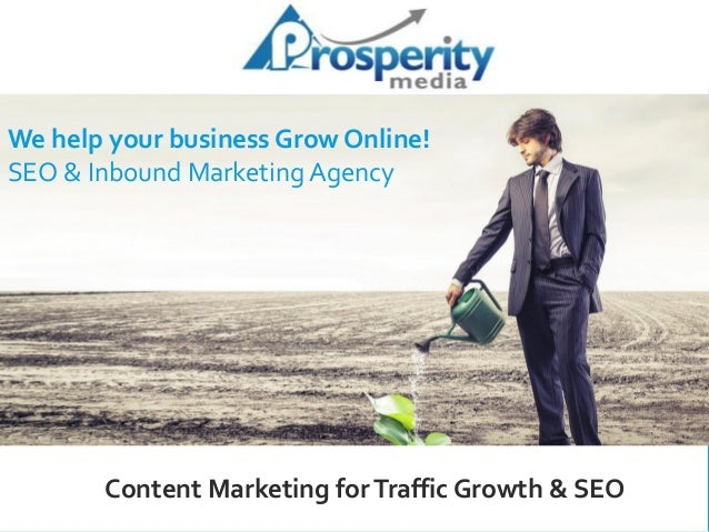 Content Marketing forTraffic Growth & SEO We help your business Grow Online! SEO & Inbound Marketing Agency