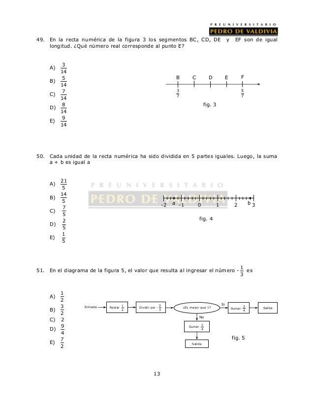 49. En la recta numérica de la figura 3 los segmentos BC, CD, DE y EF son de igual  longitud. ¿Qué número real corresponde...