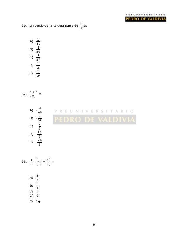 9  36. Un tercio de la tercera parte de 1  3  es  A) 1  81  B) 1  30  C) 1  27  D) 1  18  E) 1  19  37.  3 -2  7      ...