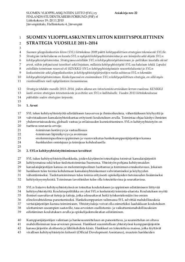 SUOMEN YLIOPPILASKUNTIEN LIITTO (SYL) ry Asiakirja nro 22 FINLANDS STUDENTKÅRERS FÖRBUND (FSF) rf Liittokokous 19.-20.11.2...