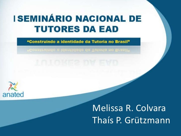 Melissa R. Colvara<br />Thaís P. Grützmann<br />