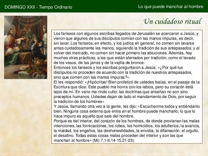 DOMINGO XXII - Tiempo Ordinario                                         Lo que puede manchar al hombre                    ...