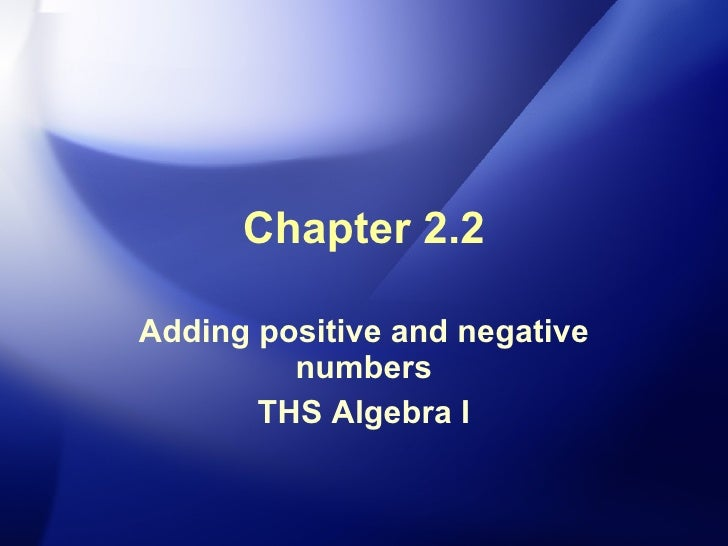 Chapter 2.2 Adding positive and negative numbers THS Algebra I