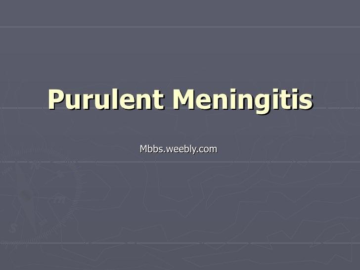 Purulent Meningitis Mbbs.weebly.com