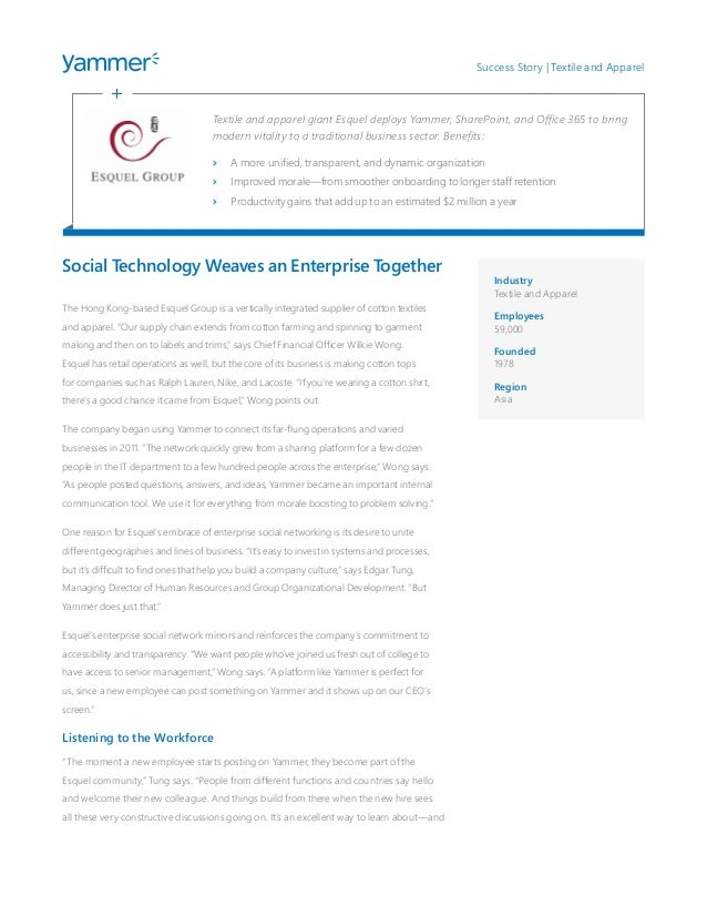 Social Technology Weaves an Enterprise Together  The Hong Kong-based Esquel Group is a vertically integrated supplier of c...