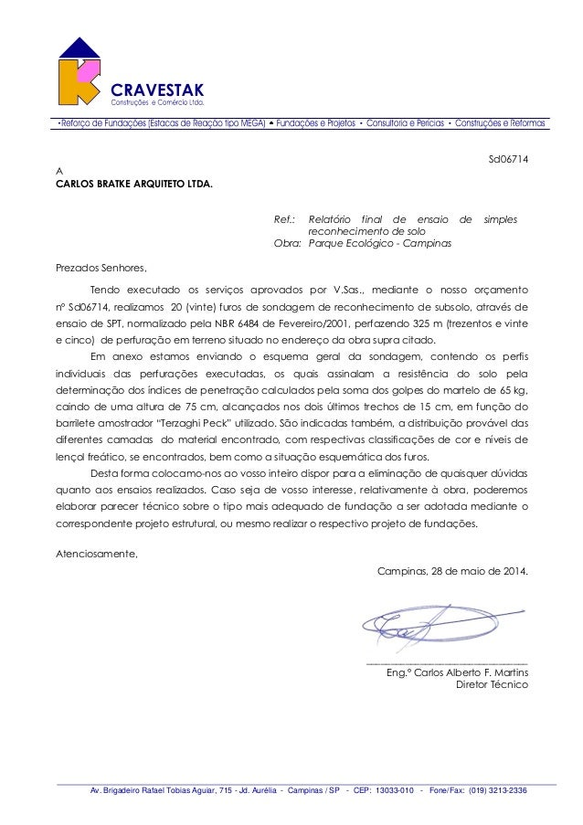 Av. Brigadeiro Rafael Tobias Aguiar, 715 - Jd. Aurélia - Campinas / SP - CEP: 13033-010 - Fone/Fax: (019) 3213-2336 Sd0671...