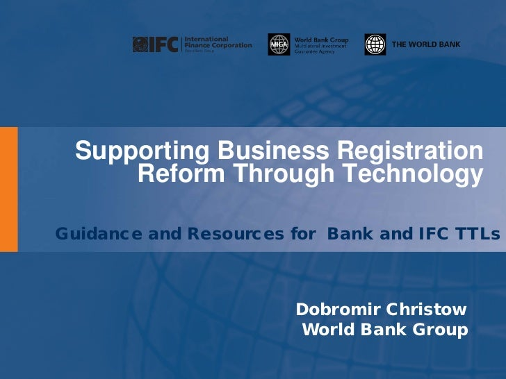 Supporting Business Registration     Reform Through TechnologyGuidance and Resources for Bank and IFC TTLs                ...
