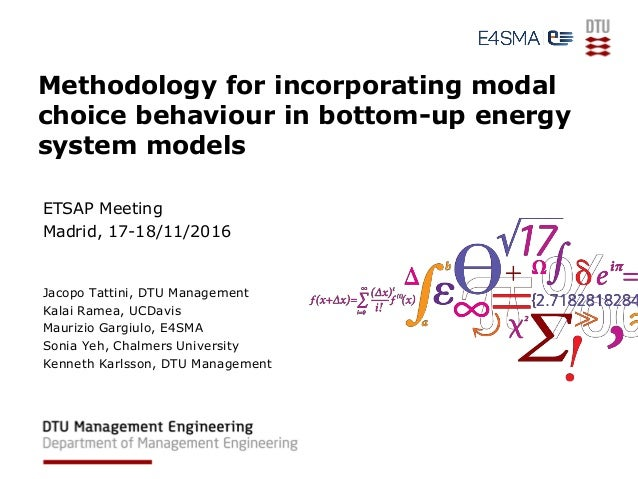 Methodology for incorporating modal choice behaviour in bottom-up energy system models ETSAP Meeting Madrid, 17-18/11/2016...