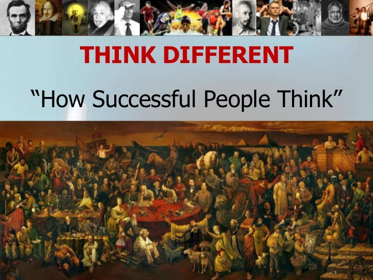 """THINK DIFFERENT         """"How Successful People Think""""Copyright 2011 STS.,"""
