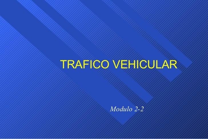 Modulo 2-2 TRAFICO VEHICULAR