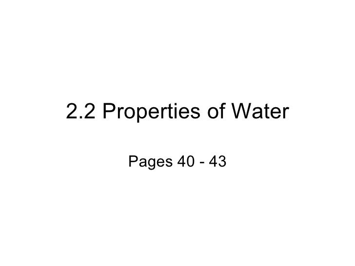 2.2 Properties of Water Pages 40 - 43
