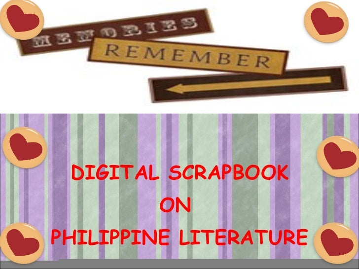 DIGITAL SCRAPBOOK ON  PHILIPPINE LITERATURE