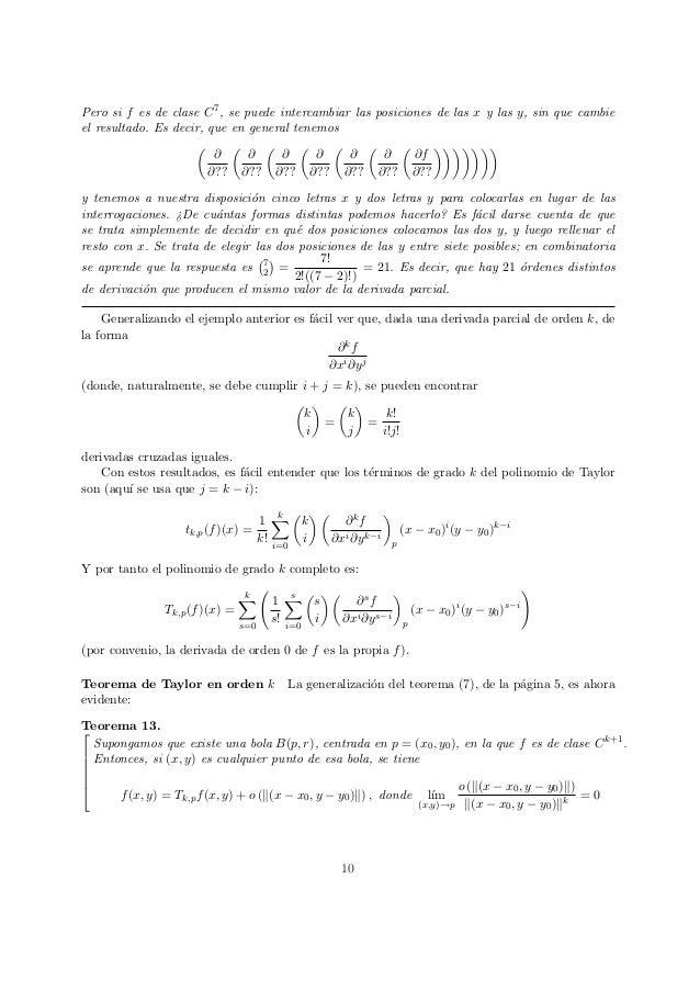 Pero si f es de clase C7, se puede intercambiar las posiciones de las x y las y, sin que cambie el resultado. Es decir, qu...