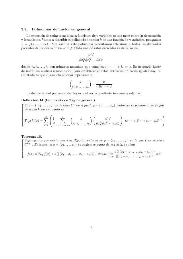 2.2. Polinomios de Taylor en general La extensi´on de todas estas ideas a funciones de n variables es una mera cuesti´on d...