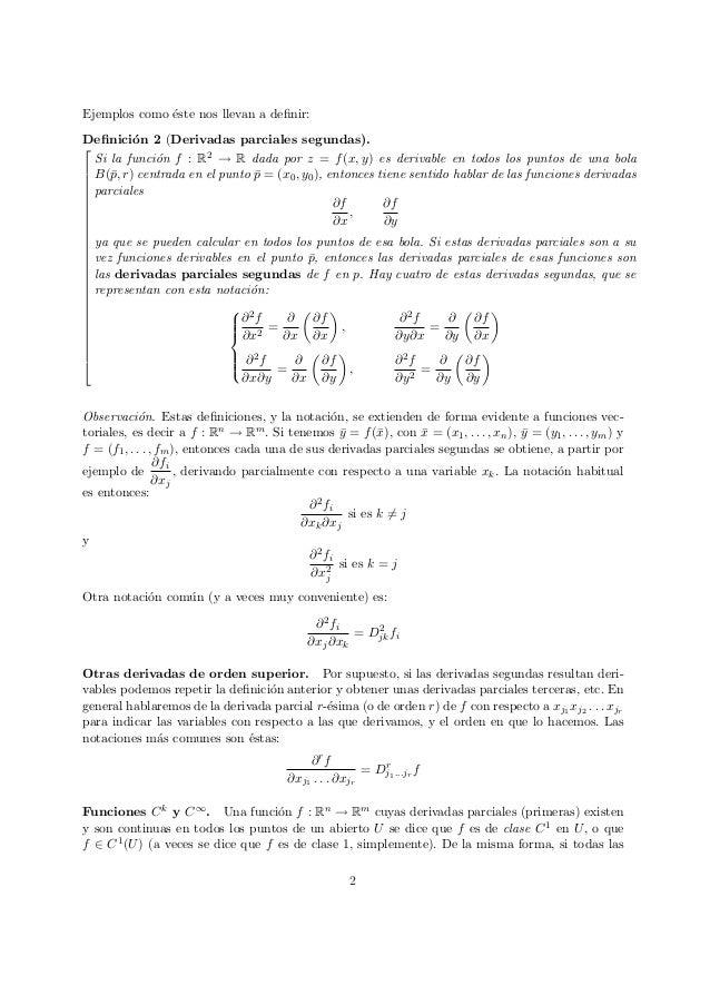 Ejemplos como ´este nos llevan a definir: Definici´on 2 (Derivadas parciales segundas).                   ...
