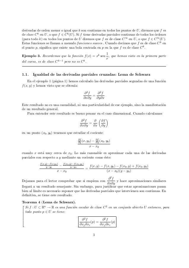 derivadas de orden menor o igual que k son continuas en todos los puntos de U, diremos que f es de clase Ck en U, o que f ...
