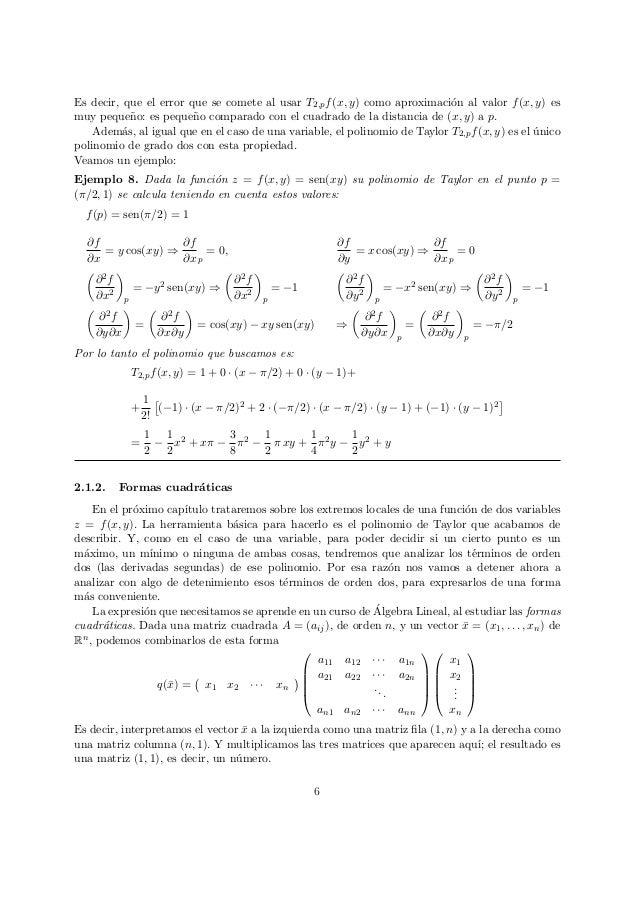 Es decir, que el error que se comete al usar T2,pf(x, y) como aproximaci´on al valor f(x, y) es muy peque˜no: es peque˜no ...