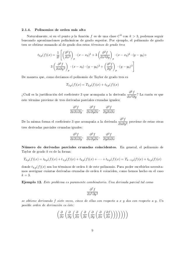 2.1.4. Polinomios de orden m´as alto Naturalmente, si en el punto p la funci´on f es de una clase Ck con k > 3, podemos se...