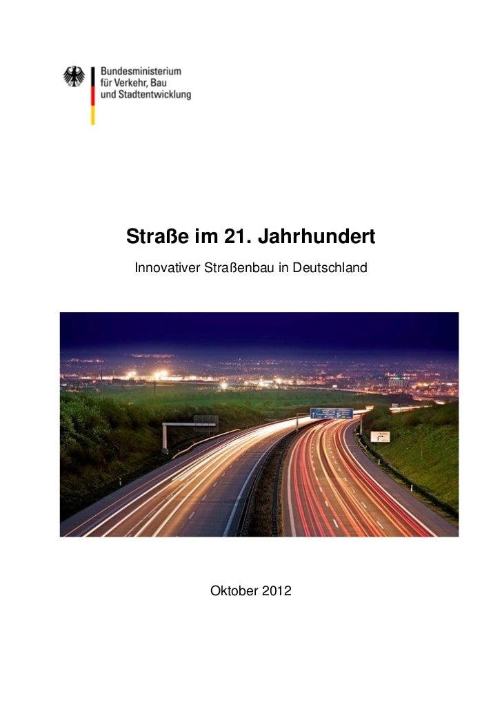 Straße im 21. JahrhundertInnovativer Straßenbau in Deutschland            Oktober 2012