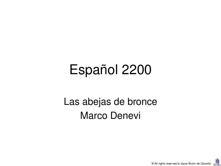 Español 2200Las abejas de bronce   Marco Denevi                  © All rights reserved to Joyce Bruhn de Garavito