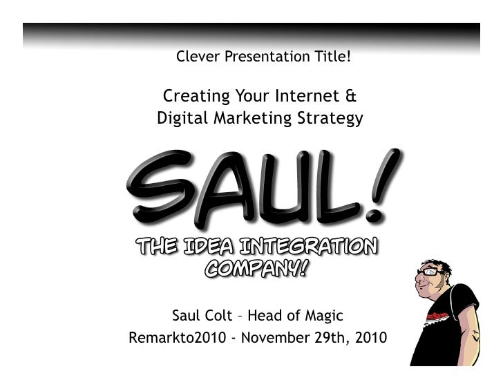 Real Estate Marketing Summit 2010 - Developing A Digital Strategy - Saul Colt