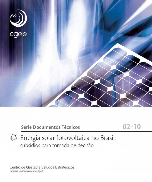 Energia solar fotovoltaica no Brasil: subsídios para tomada de decisão Série Documentos Técnicos 02-10