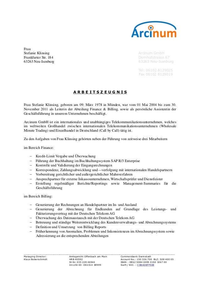 Frau Stefanie Klinsing Arcinum GmbH Frankfurter Str. 184 Dornhofstrasse 67 63263 Neu-Isenburg 63263 Neu-Isenburg Tel: 0610...