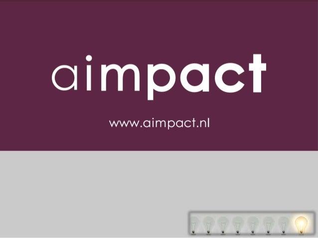 Agenda…  Ontstaan Aimpact en wat doen we? (2 minuten)  eHealth onderzoek + portfolio (11 minuten)  Onderzoek + de werkw...
