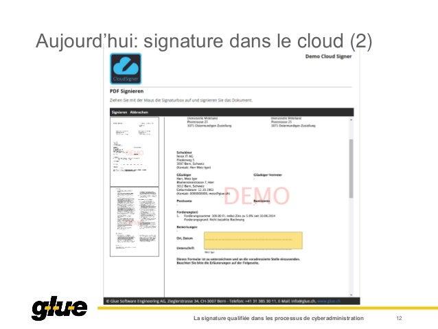 Aujourd'hui: signature dans le cloud (2) La signature qualifiée dans les processus de cyberadministration 12
