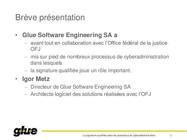 Brève présentation • Glue Software Engineering SA a  avant tout en collaboration avec l'Office fédéral de la justice OFJ ...