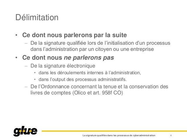 Délimitation • Ce dont nous parlerons par la suite  De la signature qualifiée lors de l'initialisation d'un processus dan...