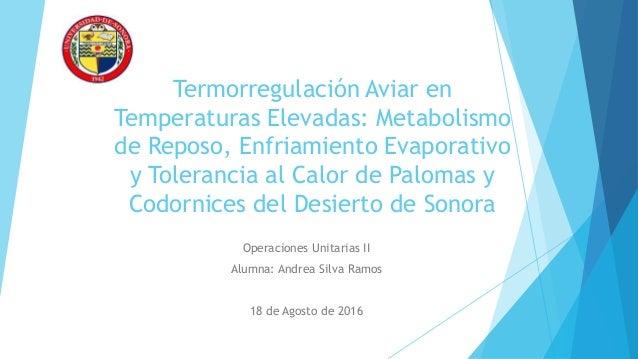 Termorregulación Aviar en Temperaturas Elevadas: Metabolismo de Reposo, Enfriamiento Evaporativo y Tolerancia al Calor de ...