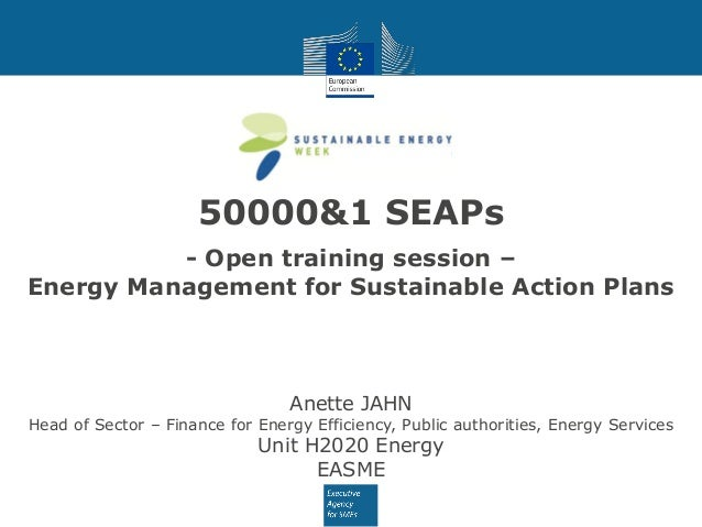 50000&1 SEAPs - Open training session – Energy Management for Sustainable Action Plans Anette JAHN Head of Sector – Financ...