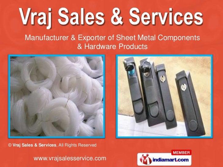 Manufacturer & Exporter of Sheet Metal Components <br />& Hardware Products<br />
