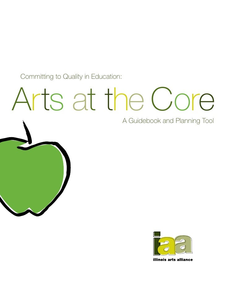 Committing to Quality in Education:    Arts at the Core                      A Guidebook and Planning Tool
