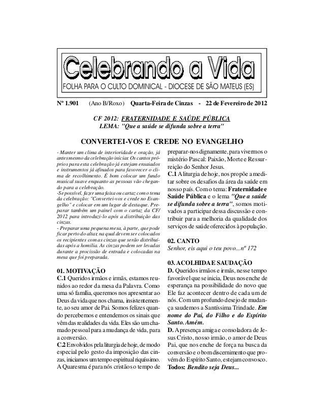 Nº 1.901       (Ano B/Roxo) Quarta-Feira de Cinzas - 22 de Fevereiro de 2012                 CF 2012: FRATERNIDADE E SAÚDE...