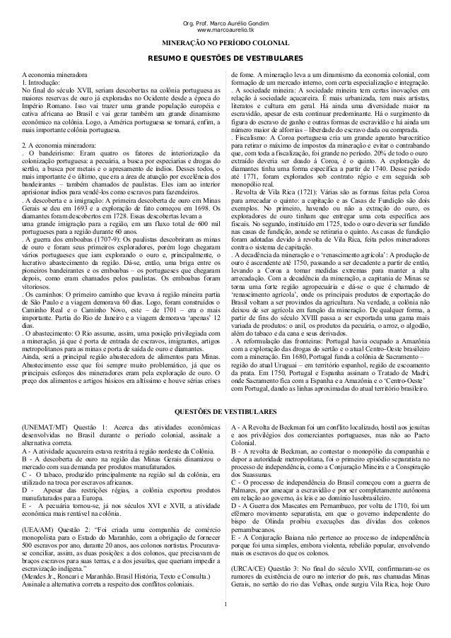 Org. Prof. Marco Aurélio Gondim www.marcoaurelio.tk MINERAÇÃO NO PERÍODO COLONIAL RESUMO E QUESTÕES DE VESTIBULARES A econ...