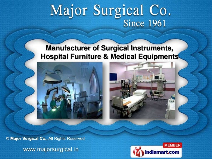 Manufacturer of Surgical Instruments,Hospital Furniture & Medical Equipments
