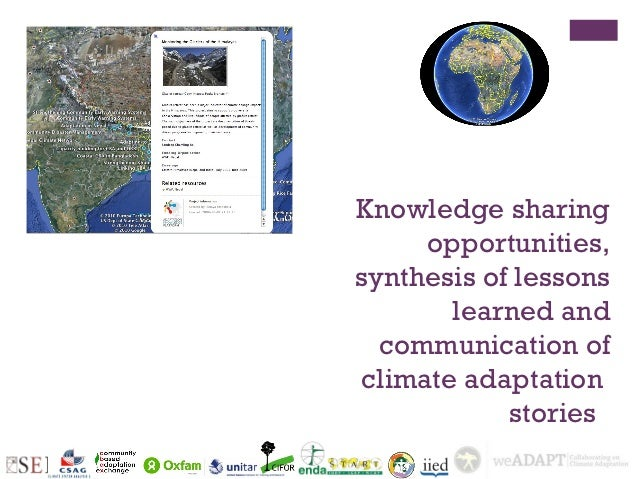 Knowledge sharing     opportunities,synthesis of lessons       learned and  communication ofclimate adaptation            ...