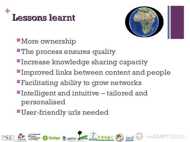 +    Lessons learnt     More   ownership     The process ensures quality     Increase knowledge sharing capacity     I...