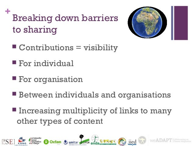 +    Breaking down barriers    to sharing       Contributions = visibility       For individual       For organisation ...