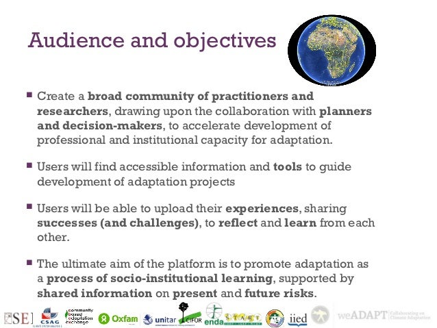 Audience and objectives   Create a broad community of practitioners and    researchers, drawing upon the collaboration wi...