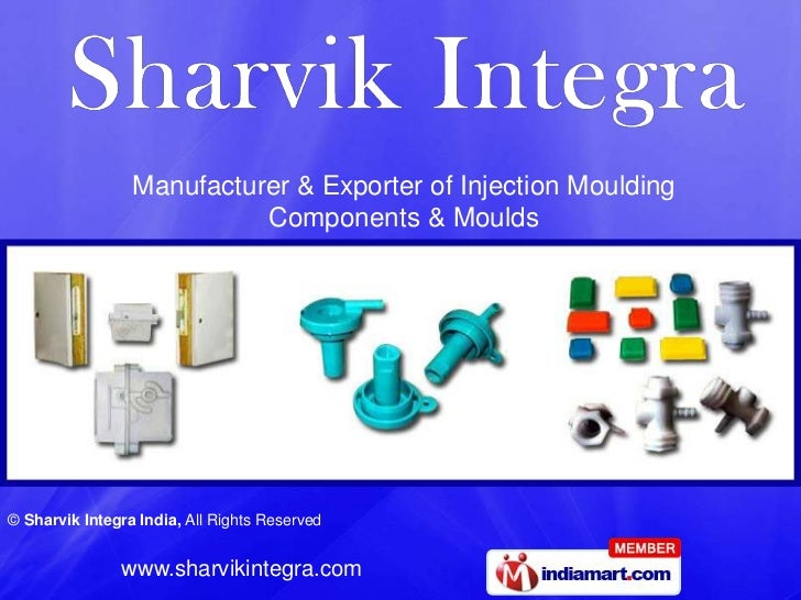 Manufacturer & Exporter of Injection Moulding                           Components & Moulds© Sharvik Integra India, All Ri...