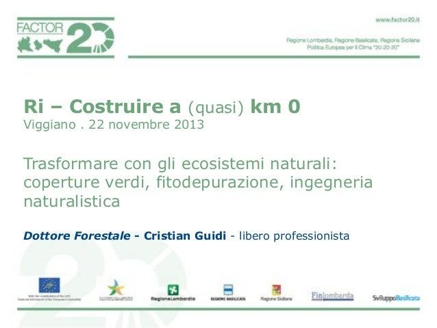 Ri – Costruire a (quasi) km 0 Viggiano . 22 novembre 2013  Trasformare con gli ecosistemi naturali: coperture verdi, fitod...