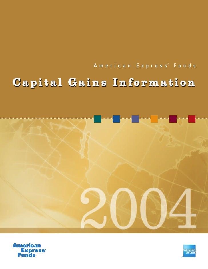 ®            A m e r i c a n   E x p r e s s       F u n d s   Capital Gains Information